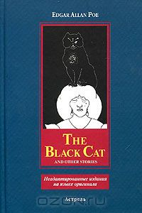Edgar Allan Poe: The Black Cat and Other Stories