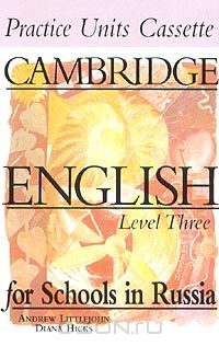 Andrew Littlejohn, Diana Hicks: Cambridge English for Schools in Russia. Level Three (аудиокассета)