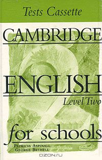 Patricia Aspinall, George Bethell: Cambridge English for Schools: Tests Cassette: Level Two (аудиокурс на кассете MC)