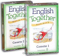 Diana Webster, Anne Worrall: English Together. Pupils» Book 3. 2 Cassettes (2 аудиокассеты)