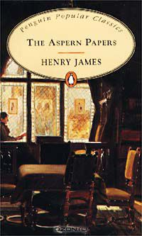 Henry James: The Aspern Papers