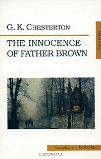 G. K. Chesterton: The Innocence of Father Brown