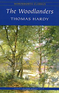 Thomas Hardy: The Woodlanders