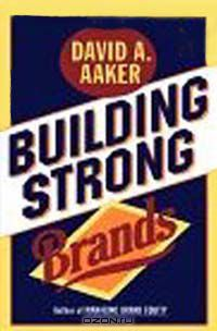 David A. Aaker: Building Strong Brands