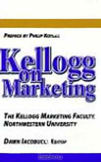 Editor Dawn Iacobucci: Kellogg on Marketing