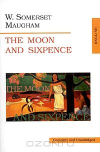 W. Somerset Maugham: The Moon and Sixpence