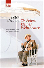 Питер Устинов: Sir Peters kleines Welttheater
