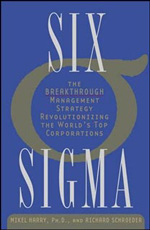 Harry: Six Sigma. Breakthrough Management Strategy Revolutionizing The World`s Top Corporations